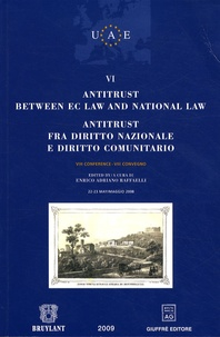 Enrico Adriano Raffaelli - Antitrust between EC law and national law ; Antitrust fra diritto nazionale e diritto comunitario - Tome 6.