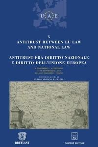 Enrico Adriano Raffaelli - Antitrust between EU law and national law.