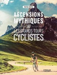 Enrico Aiello - Ascensions mythiques - Les grands tours cyclistes.