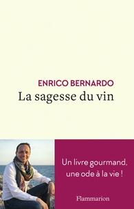 Enrico Bernardo - La Sagesse du vin.