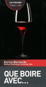 Enrico Bernardo - Que boire avec....