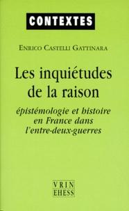 LES INQUIETUDES DE LA RAISON. Epistémologie et histoire en France dans lentre-deux-guerres.pdf