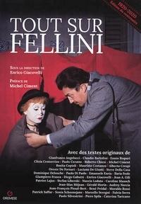 Enrico Giacovelli et Gérald Morin - Tout sur Fellini.