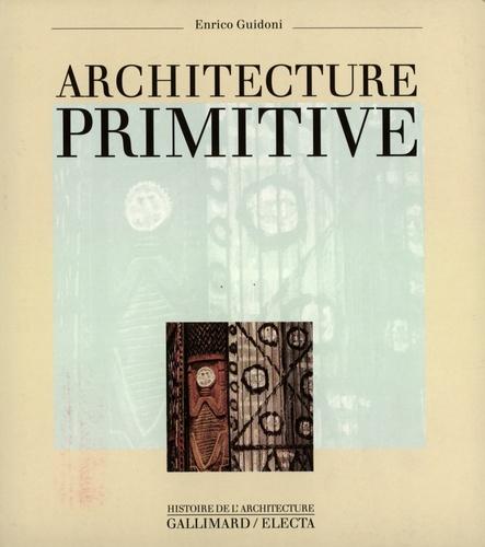 Enrico Guidoni - Architecture primitive.