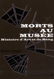Enrico Lunghi - Morts au musée - Histoire d'Art et de Sang.