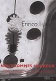 Enrico Lunghi - Nous sommes heureux - Fable artistique en quatre saisons.