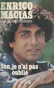Enrico Macias et Jacques Demarny - Non, je n'ai pas oublié.