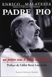 Enrico Malatesta - Padre Pio - Un prêtre sous le poids de la Croix.