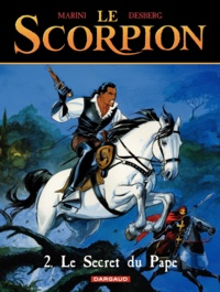 Enrico Marini et Stephen Desberg - Le Scorpion Tome 2 : Le secret du pape.
