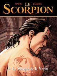 Enrico Marini et Stephen Desberg - Le Scorpion Tome 9 : Le Masque de la Vérité.