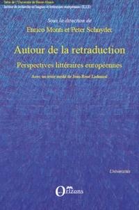 Enrico Monti et Peter Schnyder - Autour de la retraduction - Perspectives littéraires européennes.