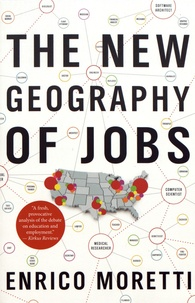 Enrico Moretti - The New Geography of Jobs.