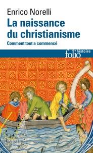 Enrico Norelli - La naissance du christianisme - Comment tout a commencé.