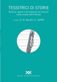 Enrico Salati et Christiano Zappa - Tessitrici di storie - Ricerca, azione e formazione sul narrare nella scuola dell'infanzia.