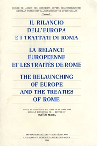 Enrico Serra - La relance européenne et les traités de Rome - Actes du colloque de Rome 25-28 mars 1987.