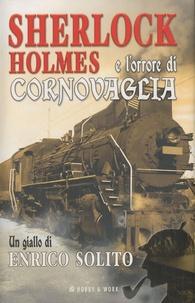 Enrico Solito - Sherlock Holmes E L'Orrore Di Cornovaglia.