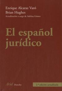 Enrique Alcaraz Varo et Brian Hughes - El español jurídico.
