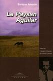 Enrique Amorim - Le Paysan Aguilar.
