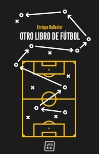 Enrique Ballester - Otro libro de fútbol - Periodismo.