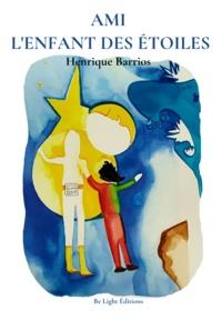 Enrique Barrios - Ami, l'enfant des étoiles - Tome 1.