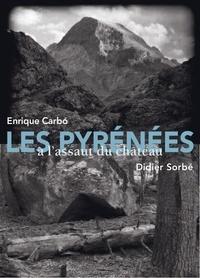 Enrique Carbo et Didier Sorbé - Les Pyrénées à l'assaut du château.