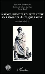 Enrique Fernandez Domingo et Xavier Tabet - Nation, identité et littérature en Europe et Amérique latine - XIXe-XXe siècles.