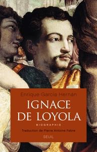 Ignace de Loyola - Enrique Garcia Hernan |