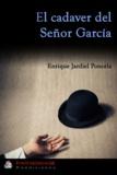 Enrique Jardiel Poncela - El cadáver del señor García.