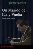 Enrique Jardiel Poncela - Un Marido de Ida y Vuelta.