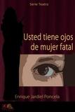Enrique Jardiel Poncela - Usted Tiene Ojos de Mujer Fatal.