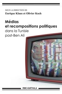 Enrique Klaus et Oliver Koch - Médias et recompositions politiques dans la Tunisie post-Ben Ali.