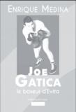 Enrique Medina - Joe Garcia, le boxeur d'Evita.