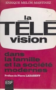 Enrique Melon-Martinez et Pierre Lazareff - La télévision dans la famille et la société modernes.