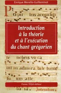 Enrique Merello-Guilleminot - Introduction à la théorie et à l'exécution du chant grégorien.