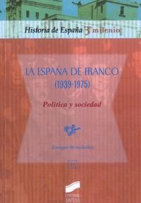 Enrique Moradiellos - La España de Franco (1939-1975) - Política y sociedad.