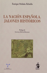 Enrique Orduña Rebollo - La nacion Espanola - Jalones Historicos.