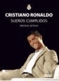 Enrique Ortego Rey - Cristiano Ronaldo : (sueños cumplidos).