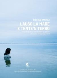 Enrique Ramirez - Lauso la mare e tente'n terro - Fais l'éloge de la mer et tiens-toi à terre.