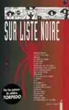 Enrique Sanchez Abuli et J Bernet - Sur liste noire.