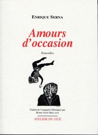 Enrique Serna - Amours d'occasion.
