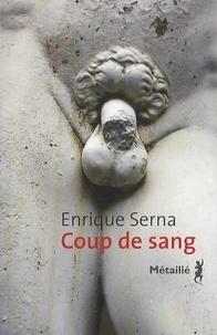 Enrique Serna - Coup de sang.