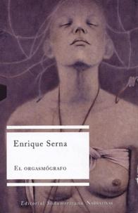 Enrique Serna - El orgasmografo.