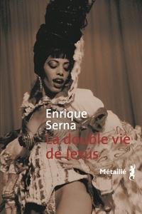 Enrique Serna - La double vie de Jesus.