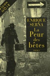 Enrique Serna - La Peur des bêtes.
