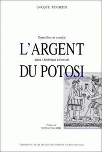 Largent du Potosi. - Coercition et marché dans lAmérique coloniale.pdf