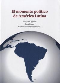 Enrique V. Iglesias et Rosa Conde - El momento político de América Latina.