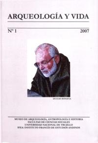 Enrique Vergara Montero - Arqueología y vida: Duccio Bonavia.