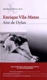 Enrique Vila-Matas - Aire De Dylan.