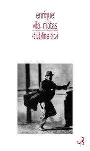 Enrique Vila-Matas - Dublinesca.