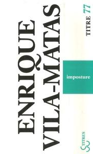 Enrique Vila-Matas - Imposture.